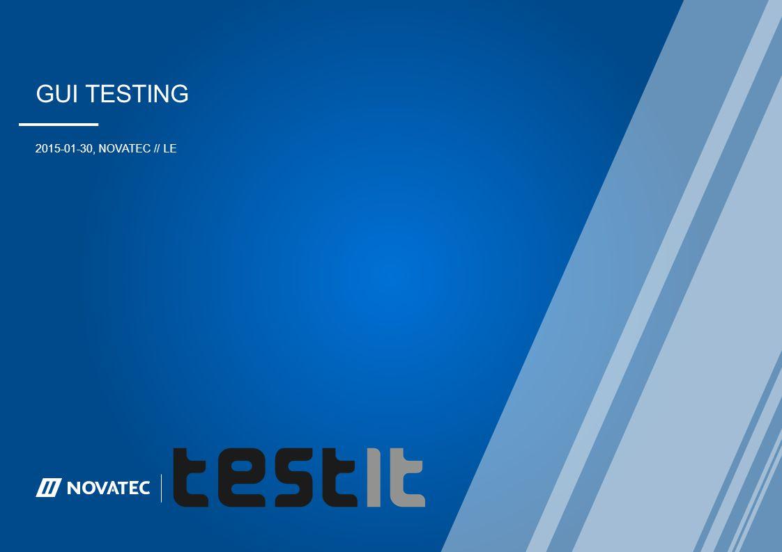 GUI Testing 2015-01-30, NovaTEC // LE