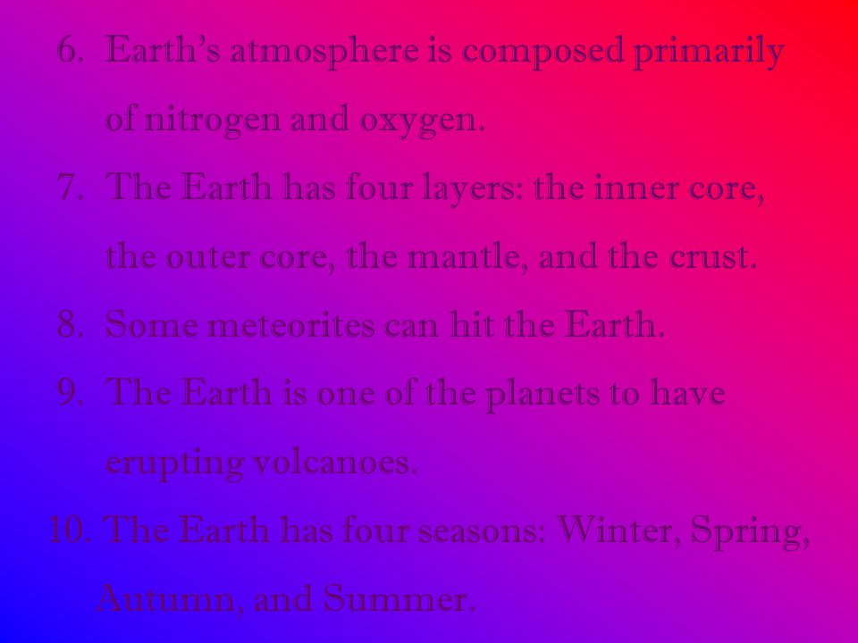 6. Earth's atmosphere is composed primarily