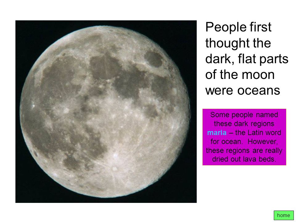 People first thought the dark, flat parts of the moon were oceans