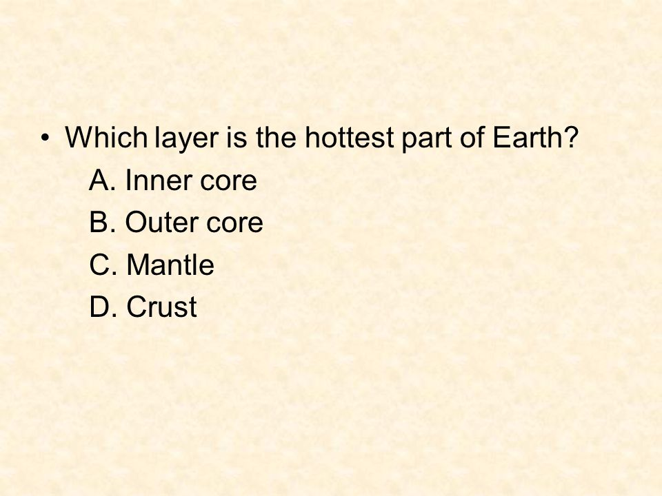 Which layer is the hottest part of Earth