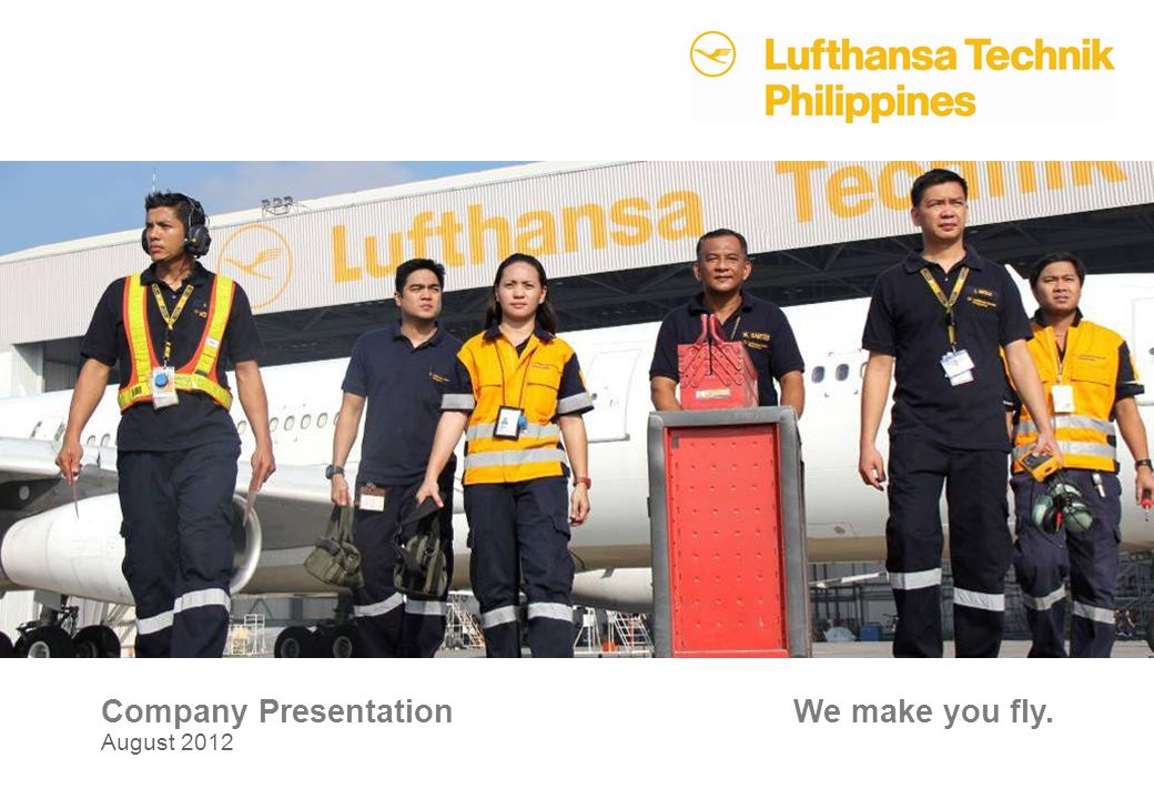 Company Presentation We make you fly. August 2012