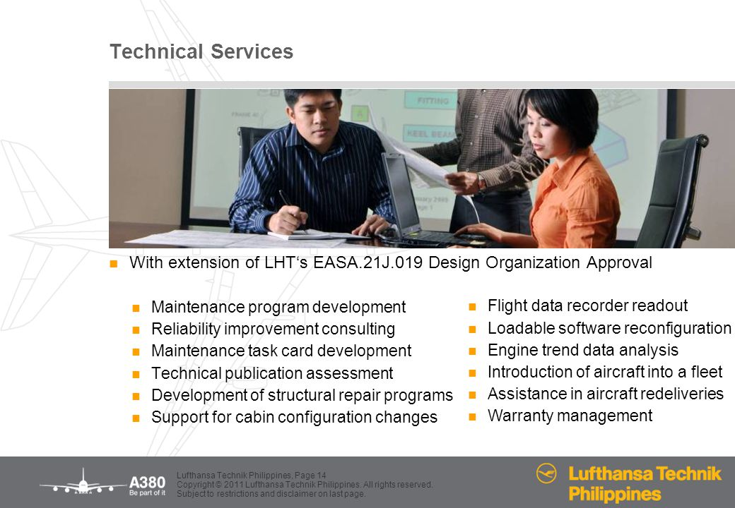 Technical Services With extension of LHT's EASA.21J.019 Design Organization Approval. Maintenance program development.