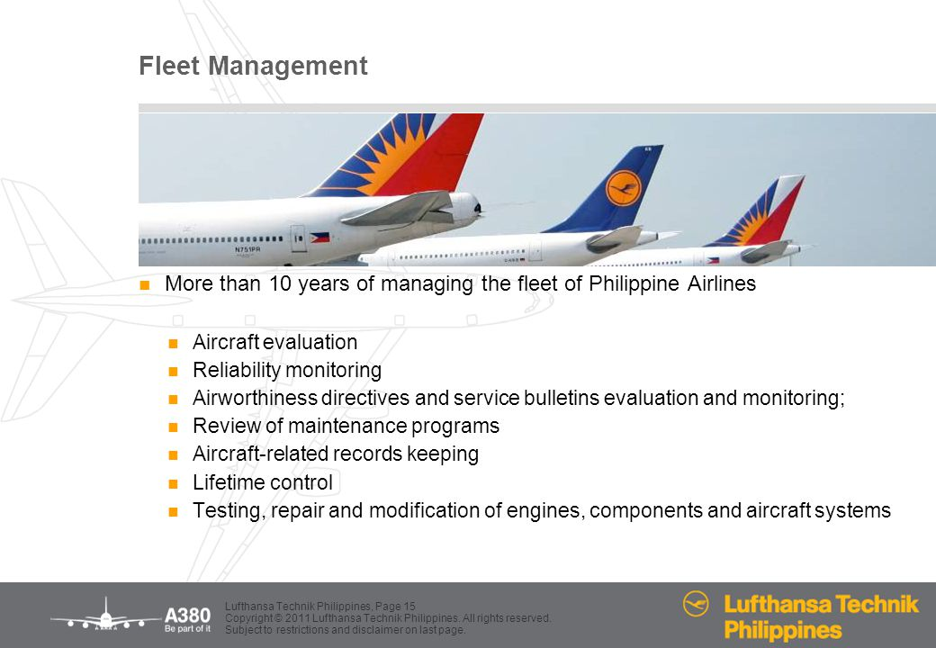 Fleet Management More than 10 years of managing the fleet of Philippine Airlines. Aircraft evaluation.