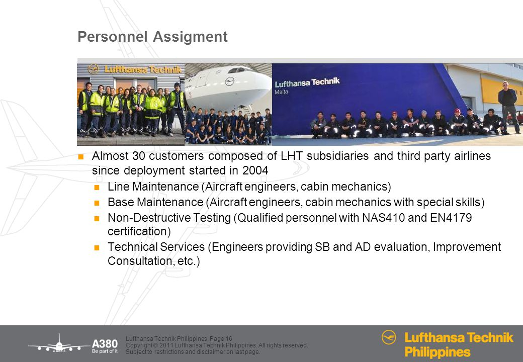 Personnel Assigment Almost 30 customers composed of LHT subsidiaries and third party airlines since deployment started in 2004.