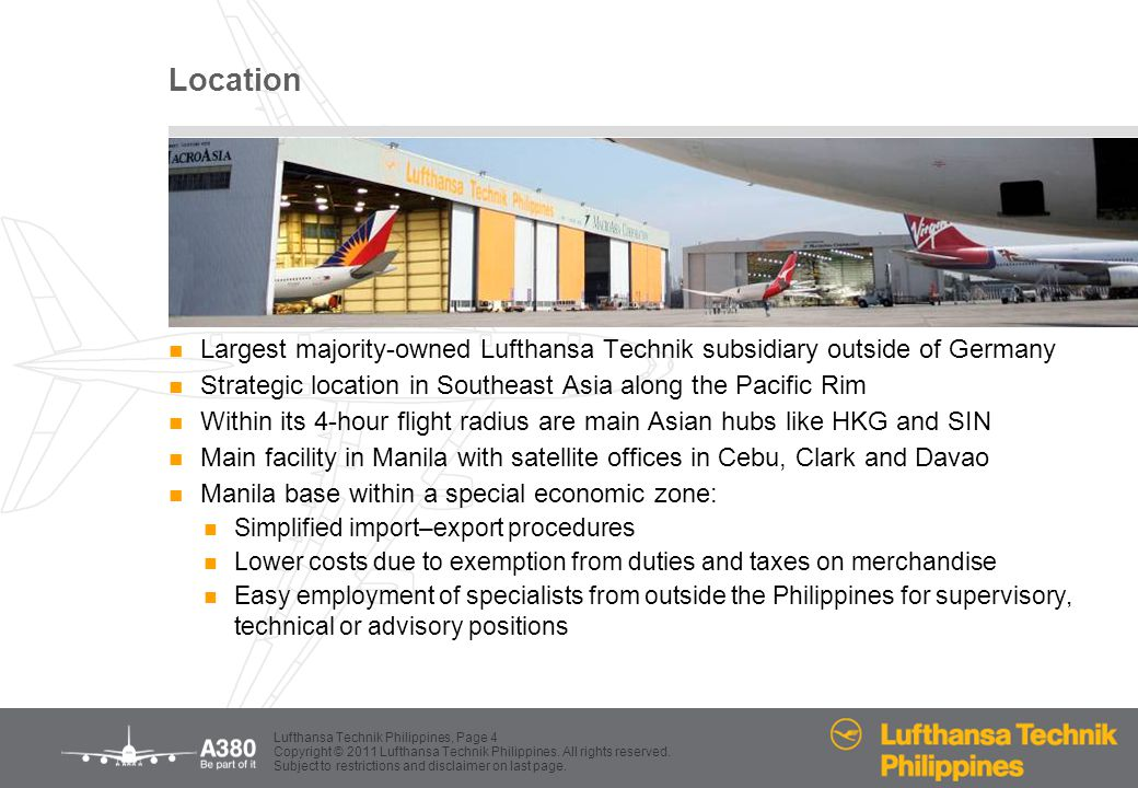 Location Largest majority-owned Lufthansa Technik subsidiary outside of Germany. Strategic location in Southeast Asia along the Pacific Rim.