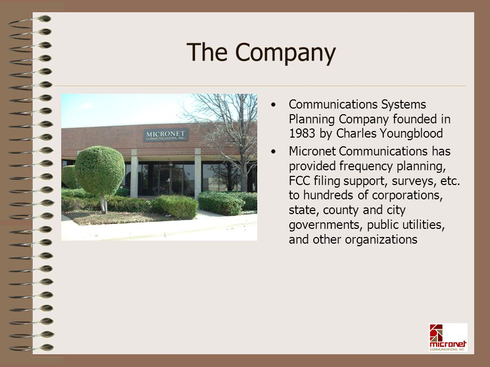 The Company Communications Systems Planning Company founded in 1983 by Charles Youngblood.