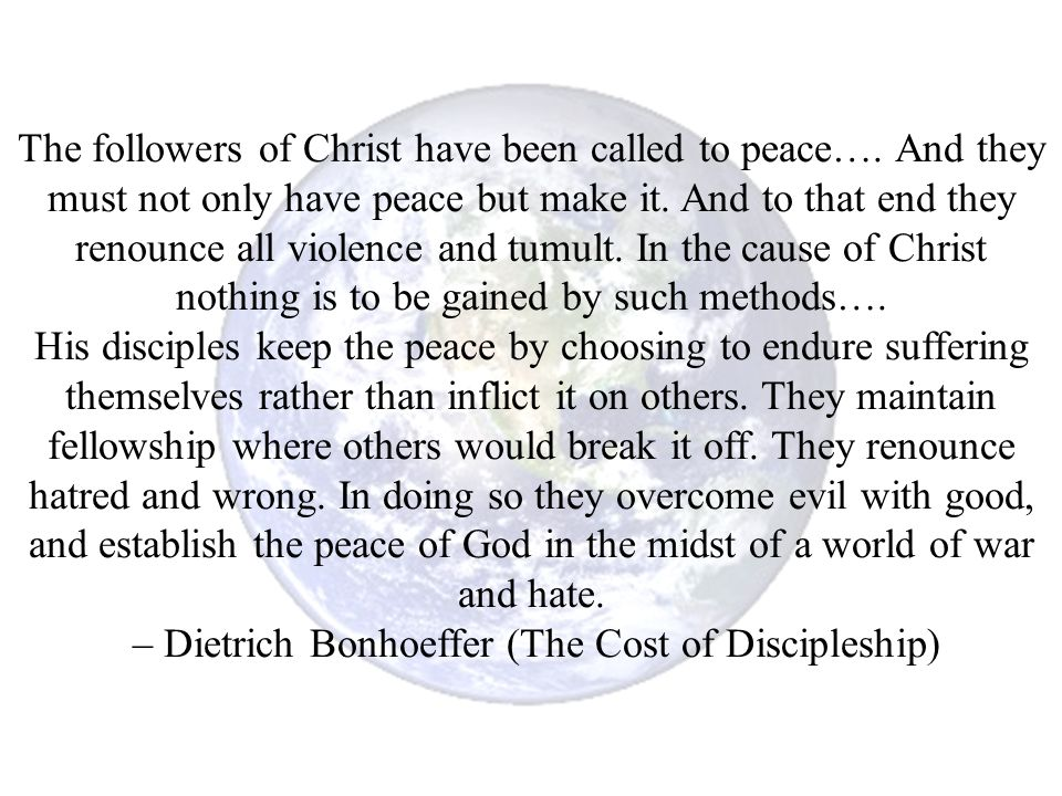 – Dietrich Bonhoeffer (The Cost of Discipleship)