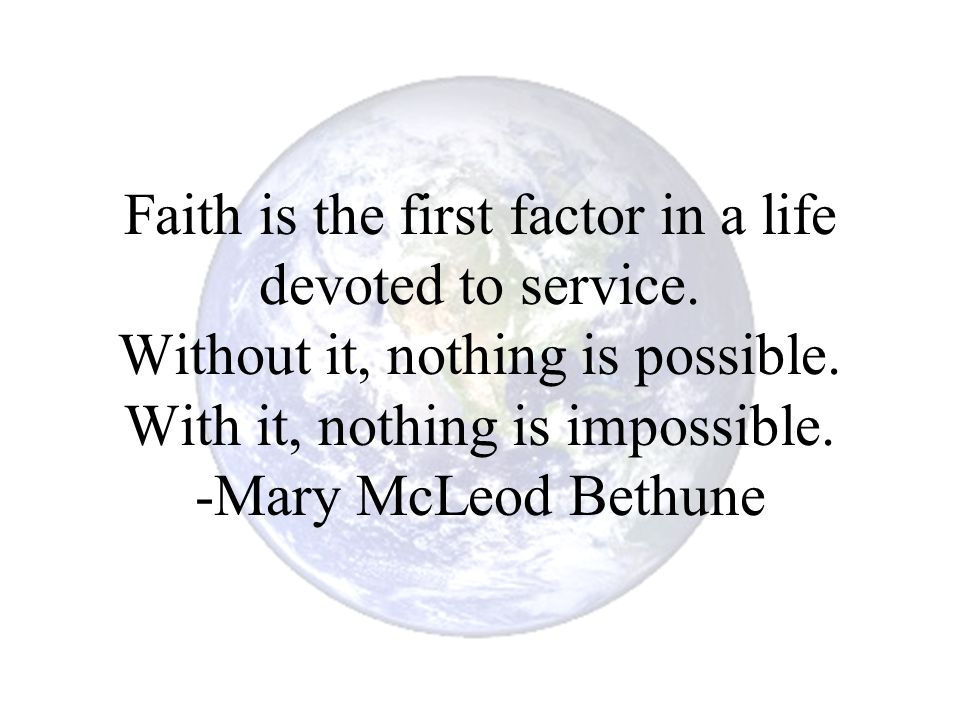 Faith is the first factor in a life devoted to service