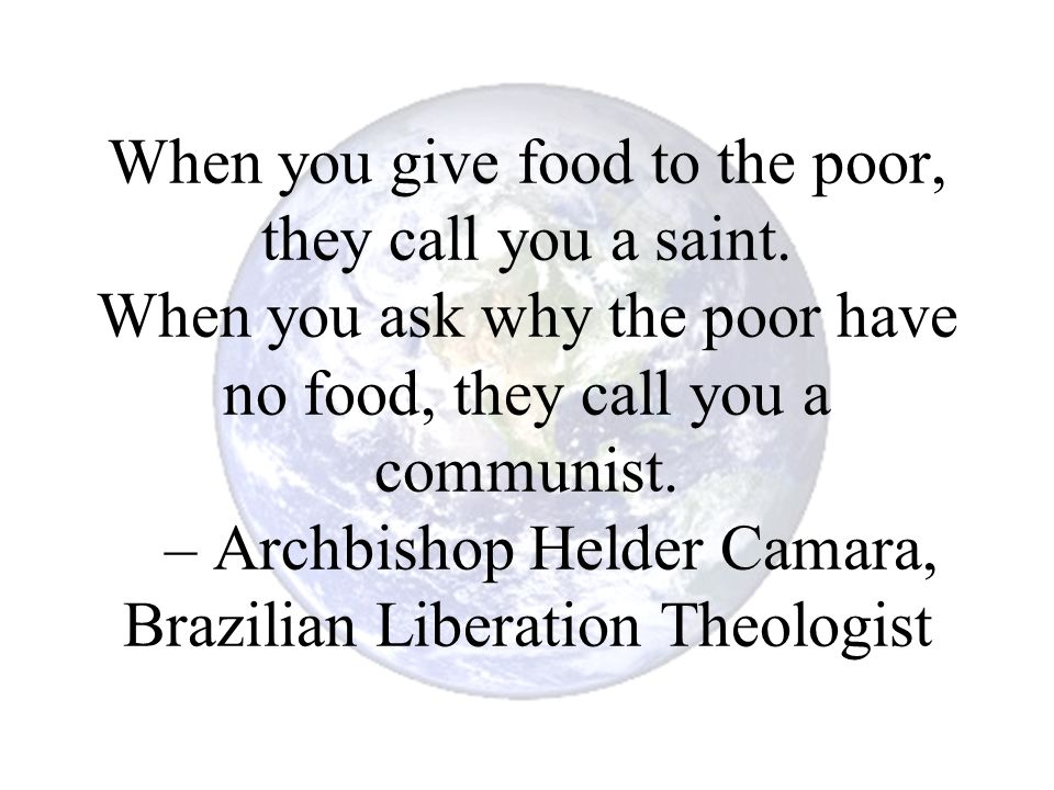 When you give food to the poor, they call you a saint