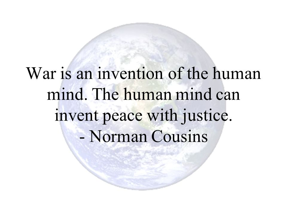 War is an invention of the human mind