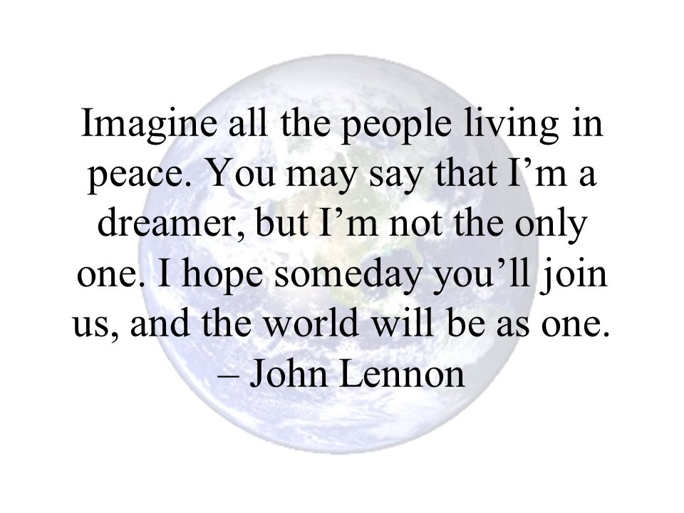 Imagine all the people living in peace