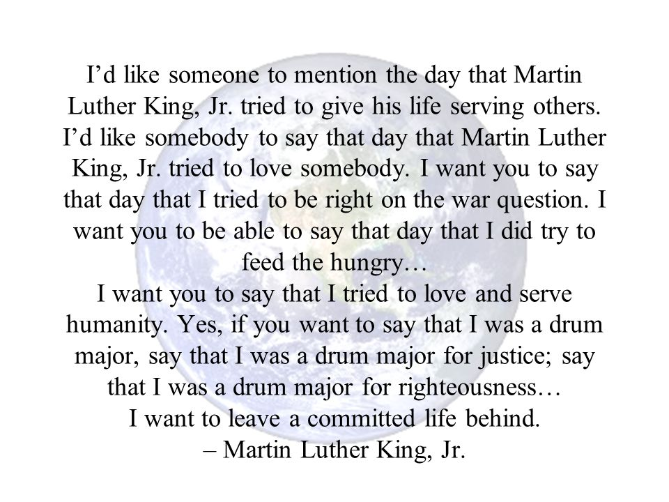 I'd like someone to mention the day that Martin Luther King, Jr