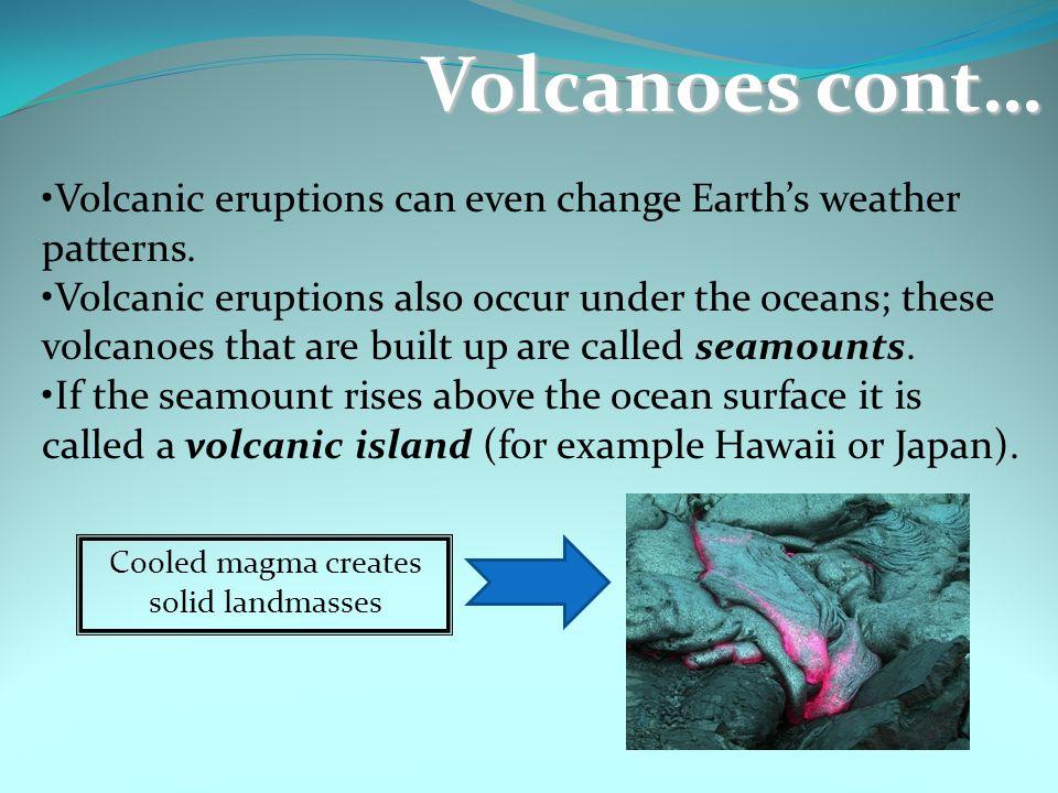 Cooled magma creates solid landmasses