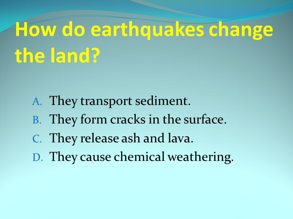 How do earthquakes change the land