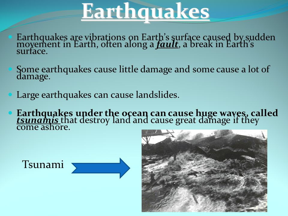Earthquakes Earthquakes are vibrations on Earth's surface caused by sudden movement in Earth, often along a fault, a break in Earth's surface.