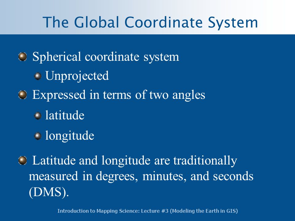 The Global Coordinate System
