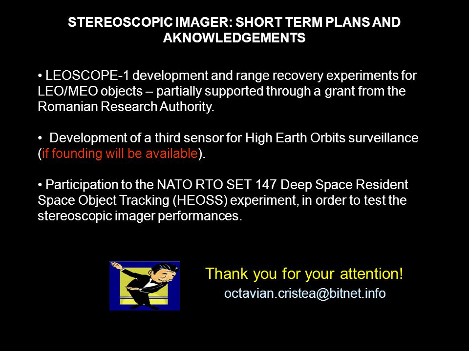 STEREOSCOPIC IMAGER: SHORT TERM PLANS AND AKNOWLEDGEMENTS