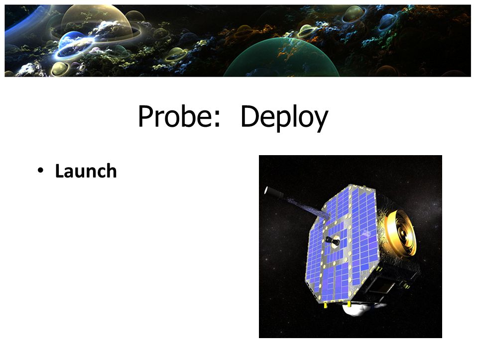 Probe: Deploy Launch