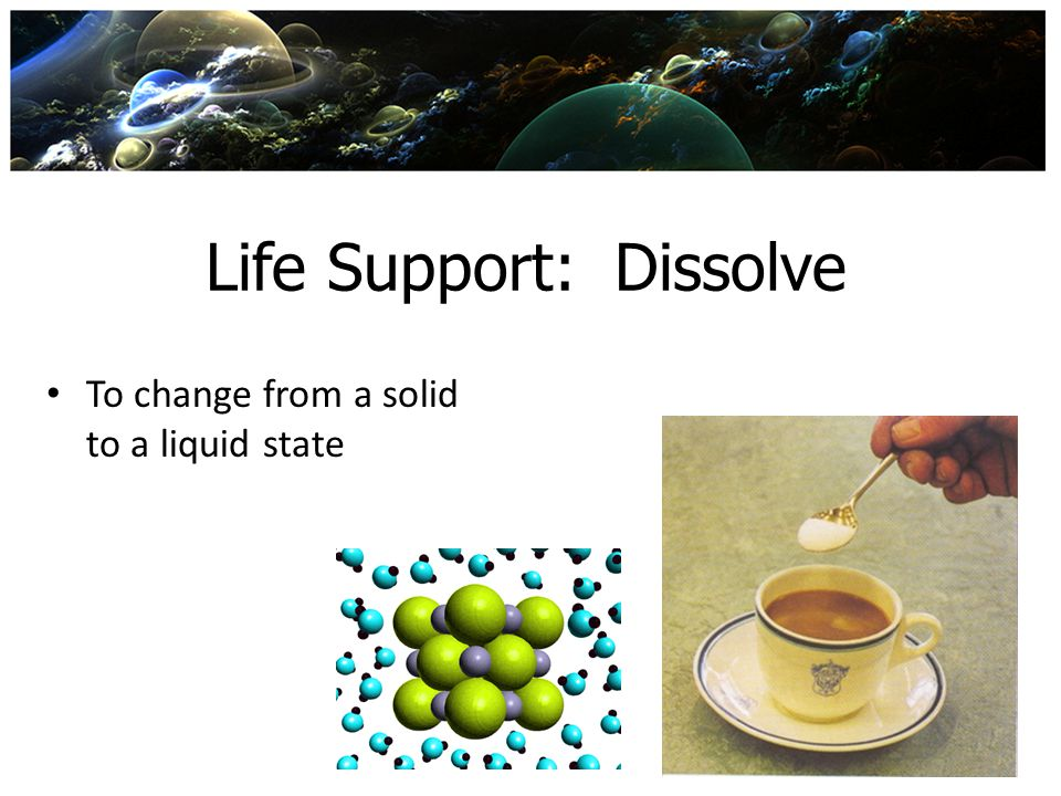 Life Support: Dissolve