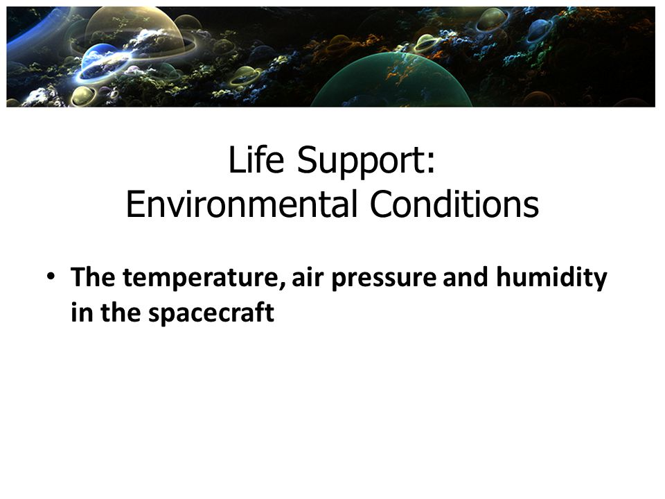 Life Support: Environmental Conditions