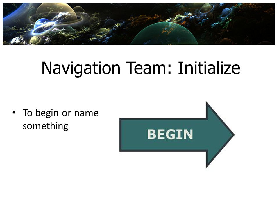 Navigation Team: Initialize