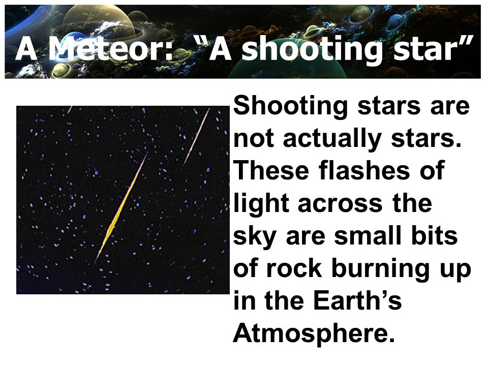 A Meteor: A shooting star