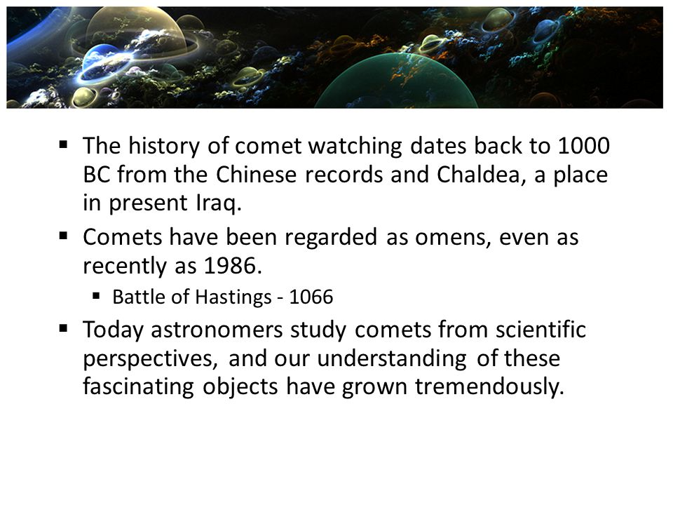 Comets have been regarded as omens, even as recently as 1986.