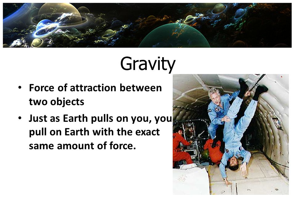 Gravity Force of attraction between two objects