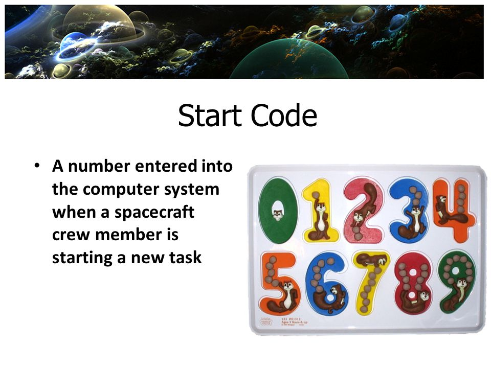 Start Code A number entered into the computer system when a spacecraft crew member is starting a new task.
