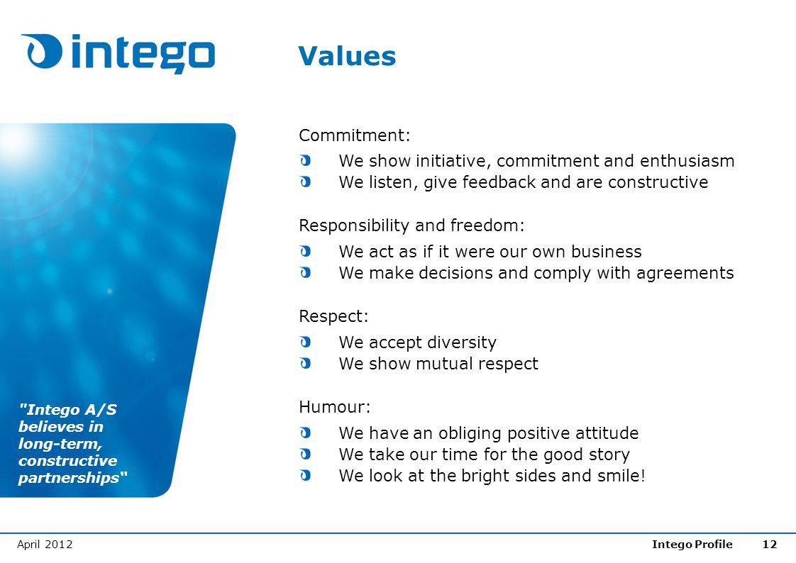 Values Commitment: We show initiative, commitment and enthusiasm