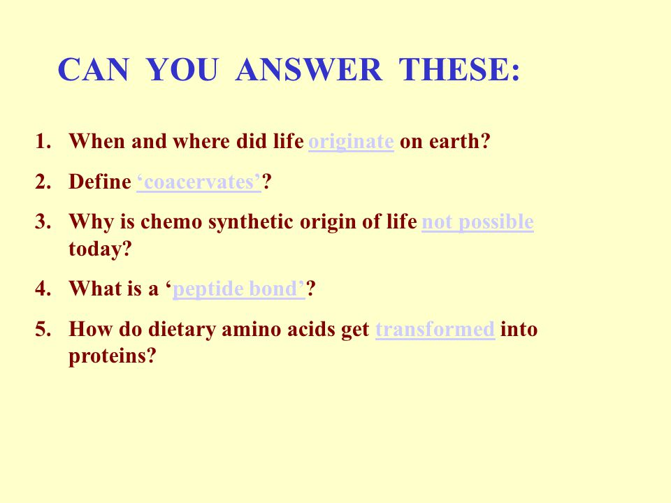 CAN YOU ANSWER THESE: When and where did life originate on earth