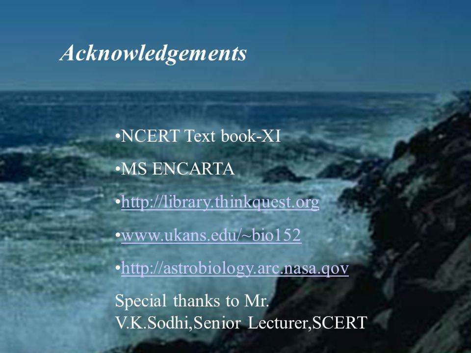 Acknowledgements NCERT Text book-XI MS ENCARTA
