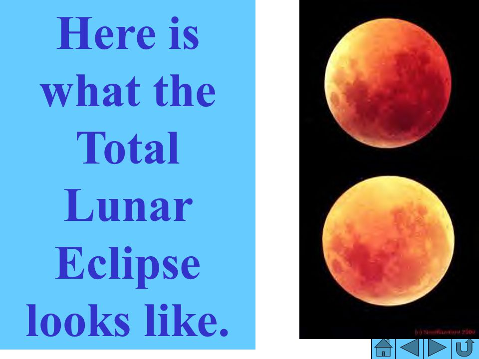 Here is what the Total Lunar Eclipse looks like.