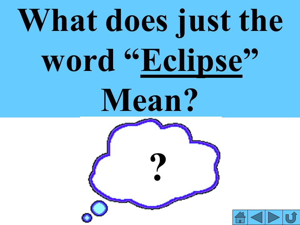 What does just the word Eclipse Mean