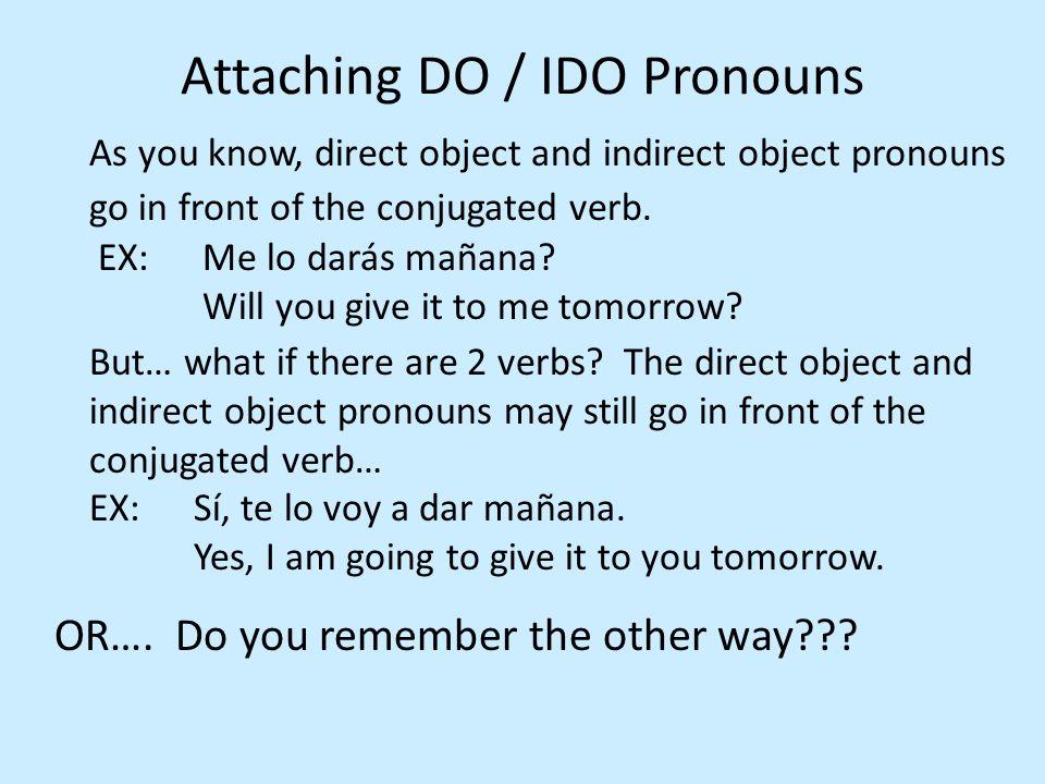 Attaching DO / IDO Pronouns