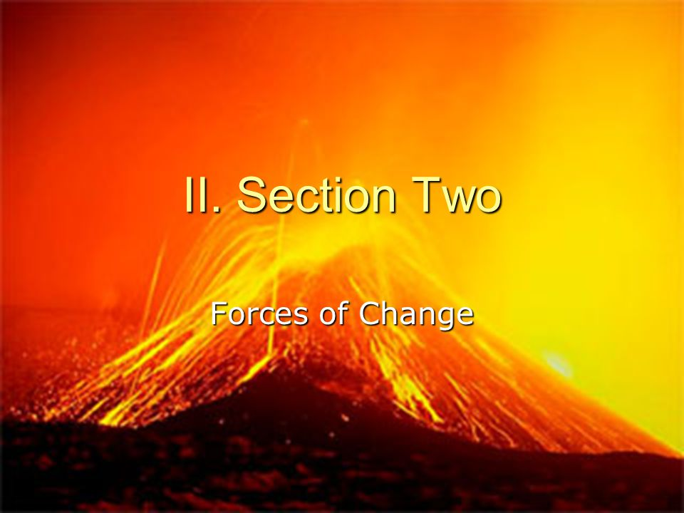 II. Section Two Forces of Change