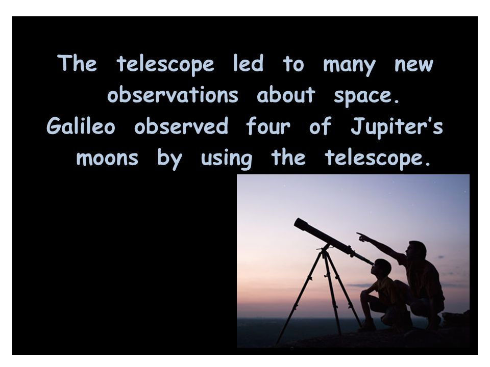 The telescope led to many new observations about space