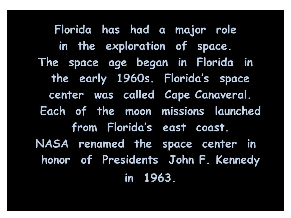 Florida has had a major role in the exploration of space