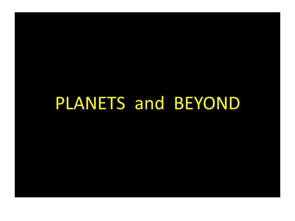 PLANETS and BEYOND