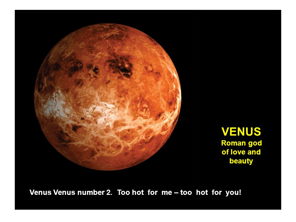 VENUS Roman god of love and beauty