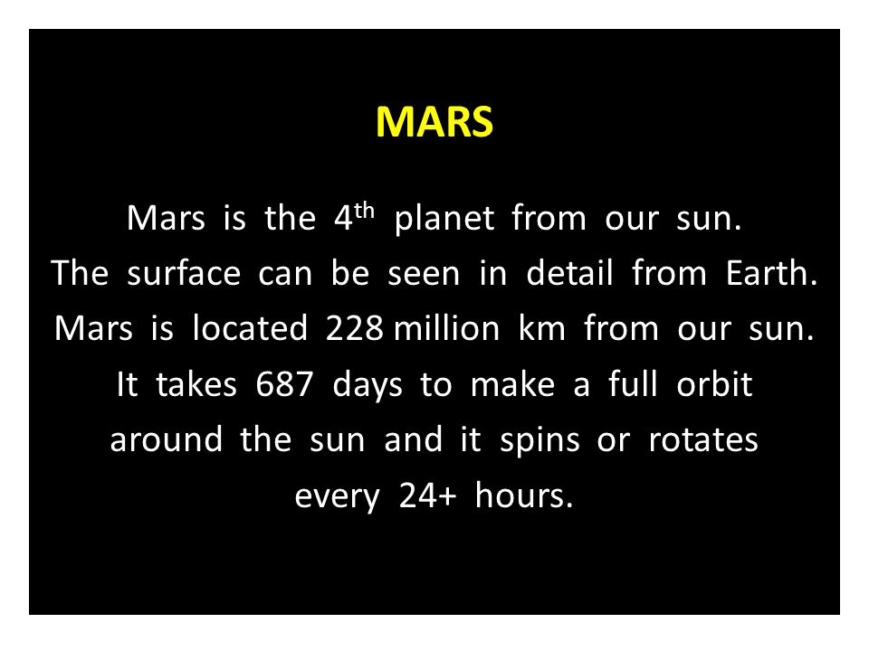 MARS Mars is the 4th planet from our sun.