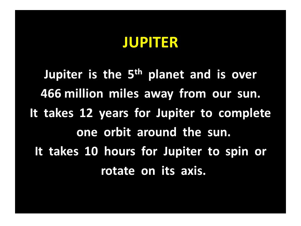 JUPITER Jupiter is the 5th planet and is over