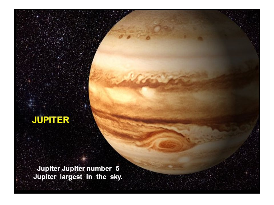 Jupiter Jupiter number 5 Jupiter largest in the sky.