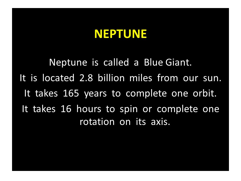NEPTUNE Neptune is called a Blue Giant.