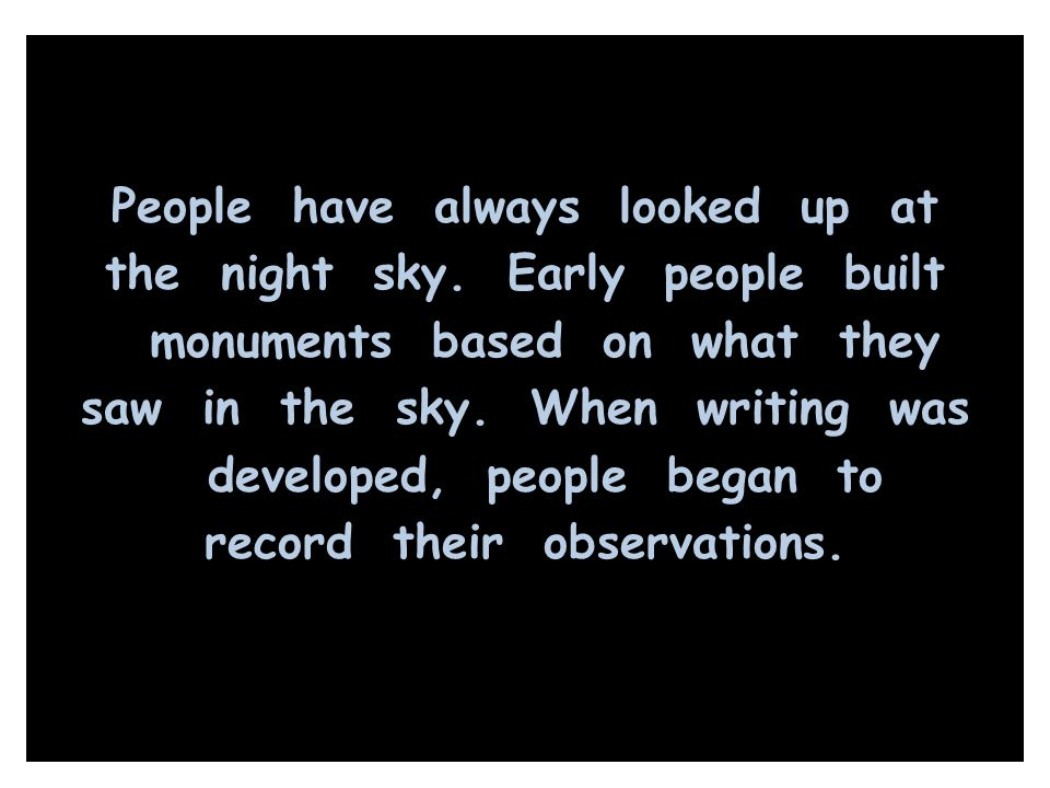 People have always looked up at the night sky