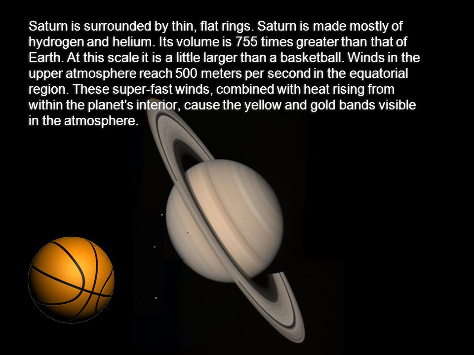 Saturn is surrounded by thin, flat rings