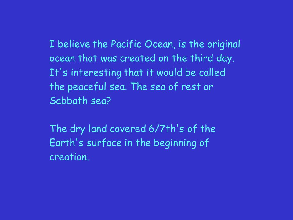 I believe the Pacific Ocean, is the original