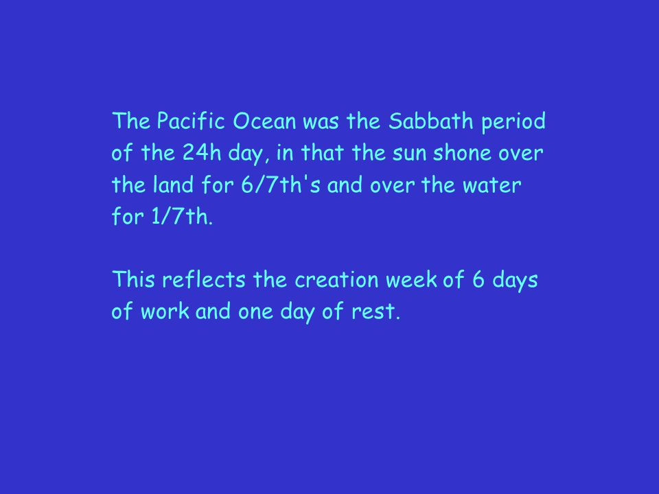 The Pacific Ocean was the Sabbath period