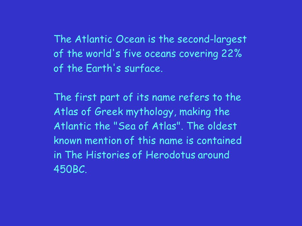 The Atlantic Ocean is the second-largest