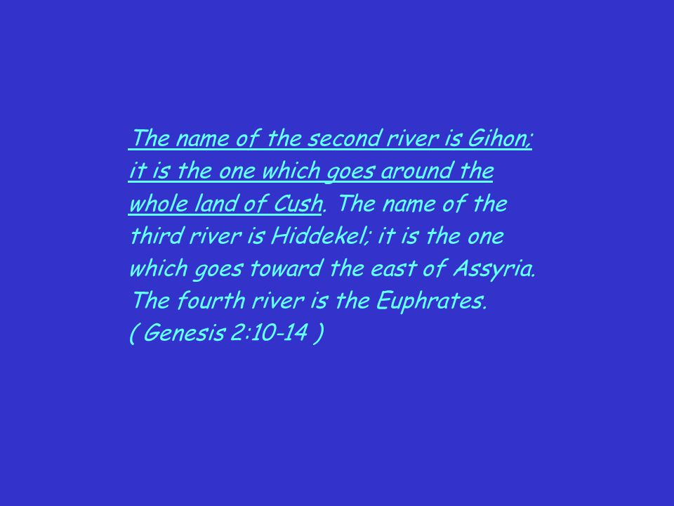 The name of the second river is Gihon;